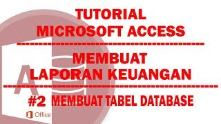 Tutorial Access Cara Membuat Laporan Keuangan Part 2/15 Membuat Tabel Database
