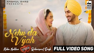 Main Ta Viah Karwana Tere Naal Hai Full Video Song | Nehu Da Viah Full Video Song | Nehu Da Vyah