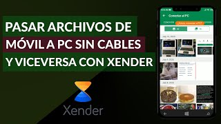 Cómo Pasar Rápidamente Archivos de Móvil a PC Sin Cables y Viceversa Usando Xender screenshot 2
