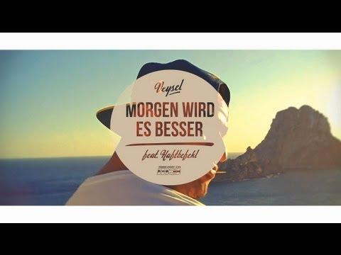 Veysel - MORGEN WIRD ES BESSER ft. Haftbefehl (produziert von m3)