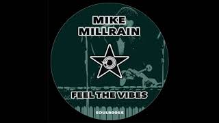 Mike Millrain - Feel The Vibes (Original Mix) SOULR0055