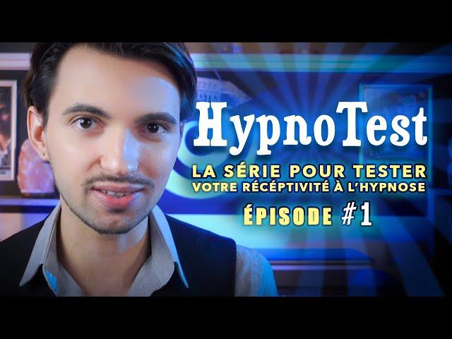 [HYPNOSE] Êtes-vous réceptif ? HypnoTest #1