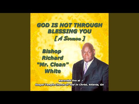 God Is Not Through Blessing You