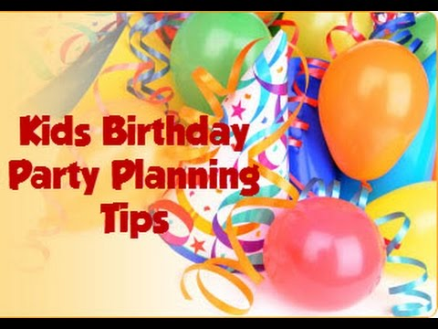 Kids birthday party planning tips - YouTube - party planning