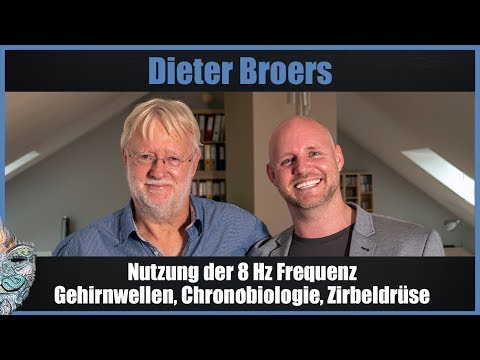 Dieter Broers - Nutzung der 8 Hz Frequenz, Gehirnwellen, Chronobiologie, Zirbeldrüse