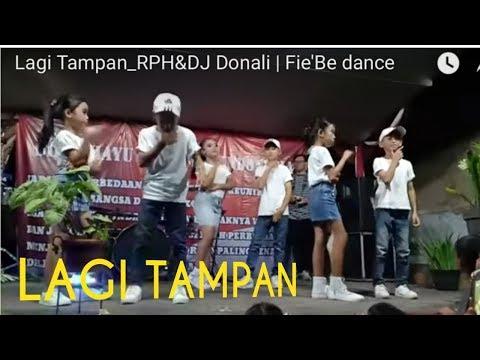 Lagi Tampan_RPH&DJ Donali | Fie'Be dance