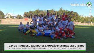 Grupo Desportivo de Trancoso sagrou-se Campeão Distrital de Futebol
