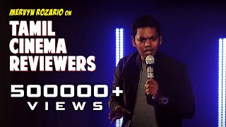 Tamil Cinema Reviewers Stand up comedy by Mervyn Rozz