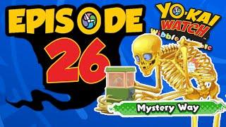 Yo-kai Watch   Wibble Wobble   Episode 26   Mystery Way!  (Levels 5-10)  + Boss Fight!!