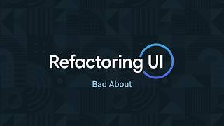 Refactoring UI: Bad About