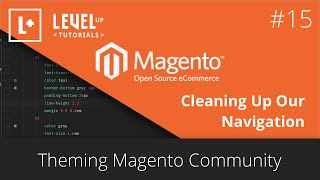 Magento Community Tutorials #39 - Theming Magento 15 - Cleaning Up Our Navigation