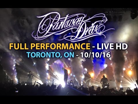 Parkway Drive - FULL SET LIVE [HD] - The Unbreakable Tour (Toronto, ON 10/10/16)