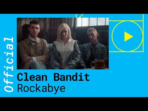Clean Bandit – Rockabye feat Sean Paul & Anne Marie