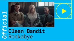 Clean Bandit – Rockabye feat. Sean Paul & Anne Marie [Official Video]