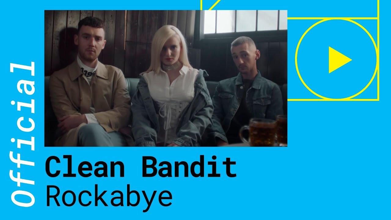 CLEAN BANDIT – ROCKABYE feat  Sean Paul & Anne Marie (Official Music Video)