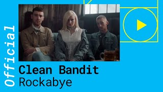 CLEAN BANDIT - ROCKABYE feat. Sean Paul & Anne Marie (Official Music Video)