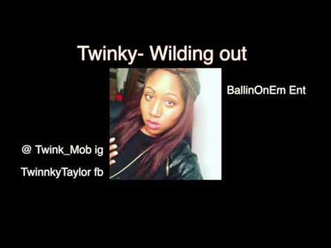 Twinky -Wildin Out