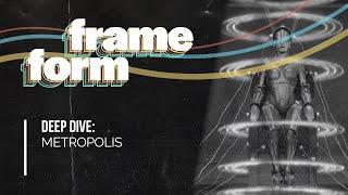 Frameform   Deep Dive: Metropolis