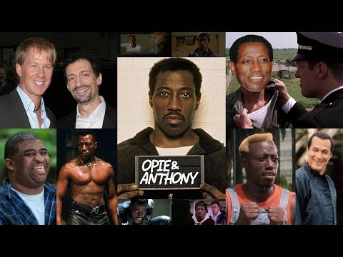 Opie & Anthony - Wesley Snipes Goes To Prison