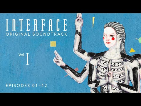Interface Original Soundtrack | Vol. I
