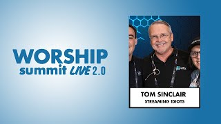 Worship Summit Live 2.0 - Tom Sinclair