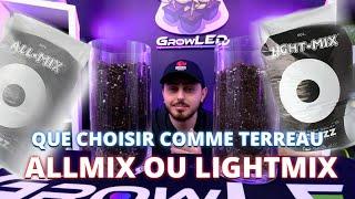 Que choisir comme terreau Allmix ou Lightmix pour ta culture en int?rieur ?!