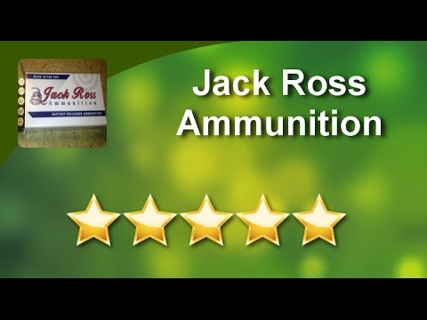 Jack Ross Ammunition  Reno          Terrific           5 Star Review by Arnold C.