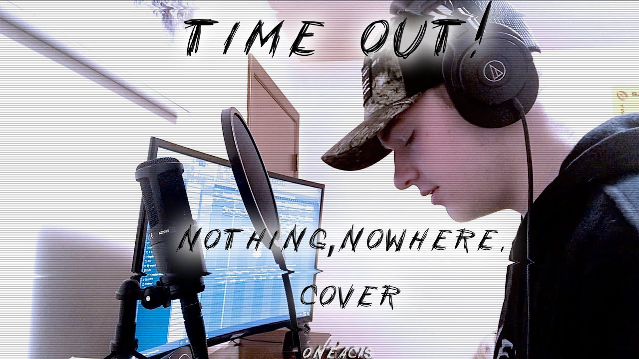 time out! - nothing,nowhere. (FULL COVER)