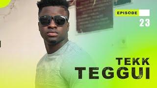 TEKK TEGGUI - Saison 1 - Episode 23