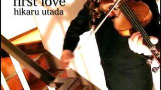 "played with violin "" First Love""  [Hikaru Utada]"