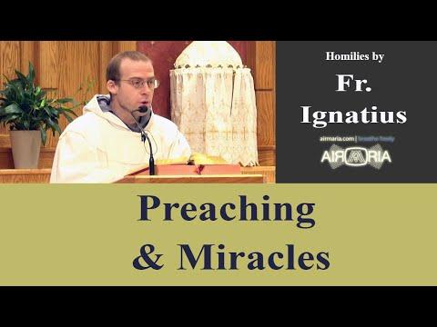 Sep 28 - Homily - Fr Ignatius: Preaching & Miracles