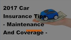 2017 Car Insurance Tips  | Maintenance And Coverage   The Best Of Both Worlds