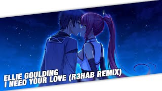 Nightcore - Ellie Goulding - I Need Your Love (R3hab Remix)
