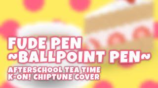Fude Pen ~Ballpoint Pen~ / K-ON! Chiptune Cover / TomboFry