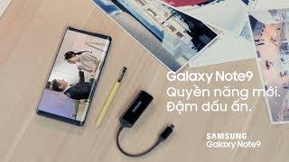 Galaxy Note9 | Quyền năng mới ghi dấu thành công