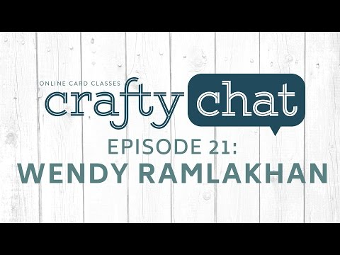 Crafty Chat with Wendy Ramlakhan