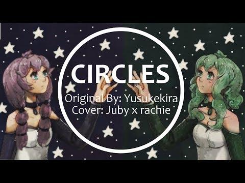 Circles (Juby x rachie) 【VOCALOID Mashup/Duet】