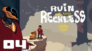 Lets Play Ruin of the Reckless - PC Gameplay Part 4 - Crank It Down A Notch