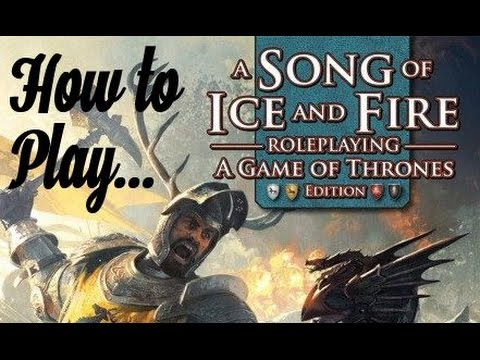 How to Play - Song of Ice and Fire RPG