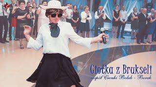 CIOTKA Z BRUKSELI - skecz - fragment wesela