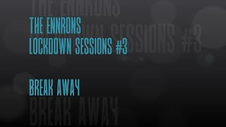 Lockdown Sessions #3 - Break away