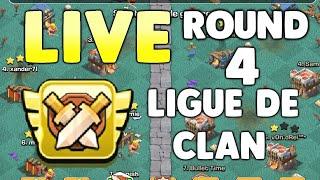 CLASH OF CLANS - LIGUE DE CLAN - ROUND 4 - JE VAIS TOUT DÉTRUIRE EN LIVE!!!!