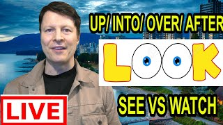 Look up? into? for? watch Vs see? Learn English with Steve