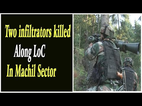 Two infiltrators killed along LoC in Machil sector