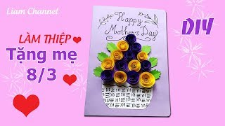 Cách làm thiệp 8/3 tặng Mẹ | How to make easy Mother's Day Card | Liam Channel