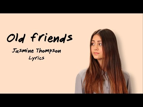 Jasmine Thompson-Old Friends LYRICS HD