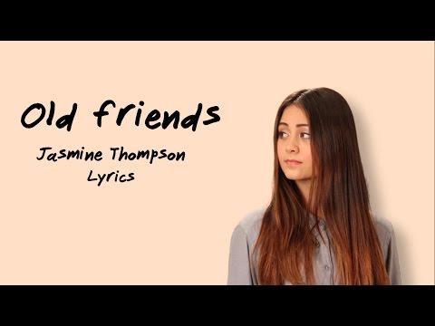 Jasmine Thompson-Old Friends LYRICS HD