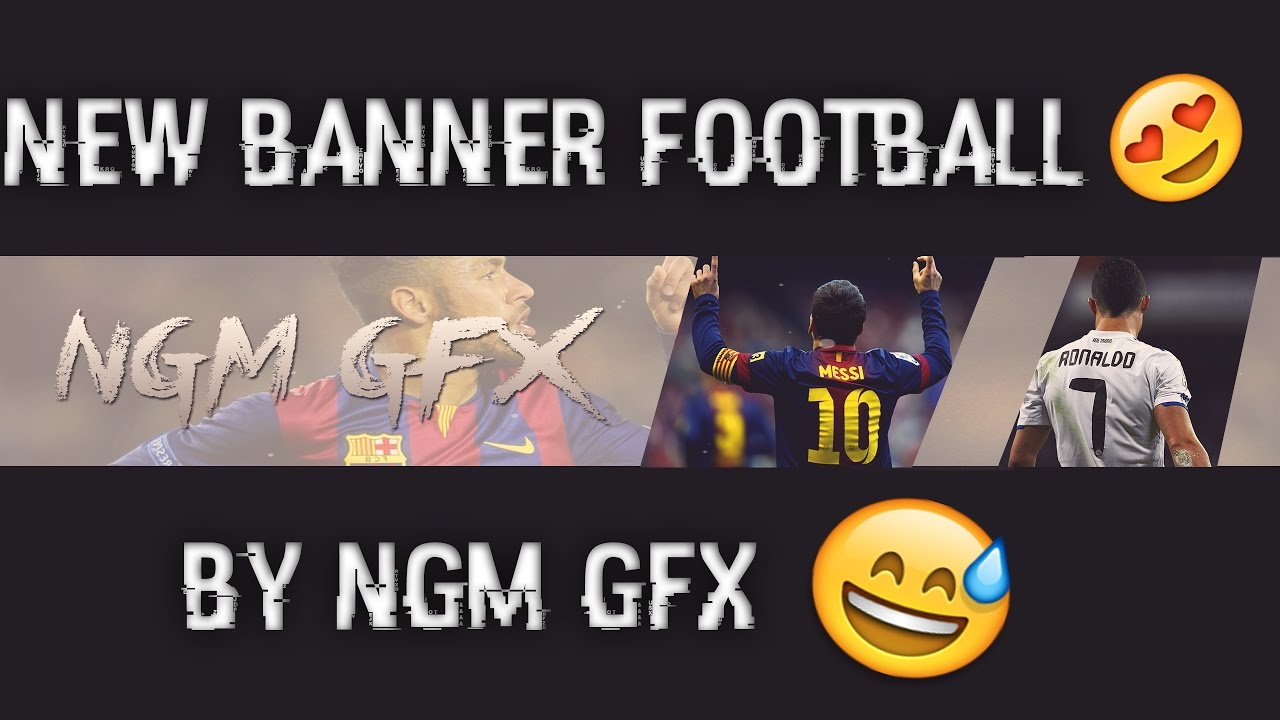New Youtube Banner Football By Ngm Gfx Youtube