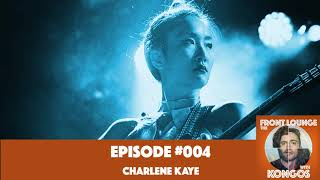 The Front Lounge #004 - Charlene Kaye