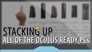 Which Oculus Ready PC is the Best: An Angry Side-by-Side Comparison